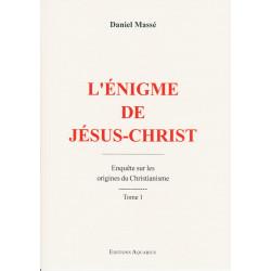 L'ENIGME DE JESUS-CHRIST